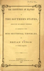 One of the leading opponents of secession from Moore County was Bryan Tyson, author of The Southern States . . . . Our Sectional Troubles