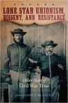Lone Star Unionism, Edited by Jesus F. de la Teja