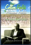 From Cotton Fields to Mission Fields, by Dorothy Knight Marsh, 2016